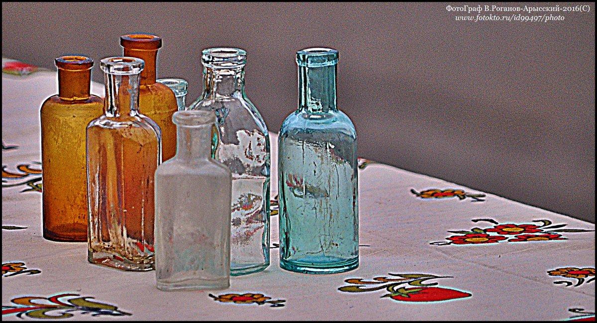 ФЛАКОНЧИКИ, БУТЫЛОЧКИ... прошлого века, - Валерий Викторович РОГАНОВ-АРЫССКИЙ