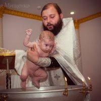 Таинство крещения. :: Евгения Мищенко