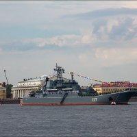 Парад ВМФ. Большой десантный корабль «Минск» :: Валентин Яруллин